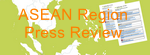 Asean Region Press Review